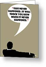 This Never Happened - Mad Men Poster Don Draper Quote Greeting Card