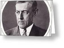 Thomas Woodrow Wilson, 1856 To 1924 Greeting Card