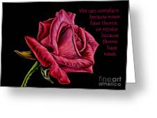 Thorns Have Roses  Greeting Card