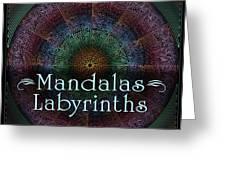 Labyrinth And Maze Mandalas Greeting Card