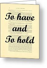 To Have And To Hold Greeting Card