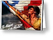 To Have And To Hold - War Bonds Greeting Card by War Is Hell Store
