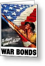 To Have And To Hold - War Bonds Greeting Card
