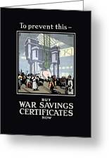 To Prevent This - Buy War Savings Certificates Greeting Card