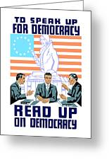 To Speak Up For Democracy Read Up On Democracy Greeting Card