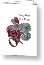 Together For Ever Greeting Card