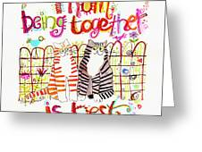 Together Is Best Greeting Card