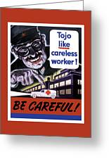 Tojo Like Careless Workers - Ww2 Greeting Card