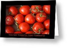 Tomato Tomahto Fine Art Food Photo Poster Greeting Card