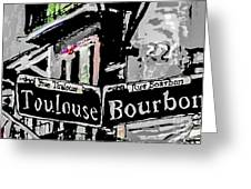 Toulouse And Bourbon Greeting Card