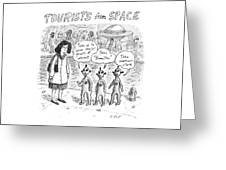 Tourists From Space Greeting Card