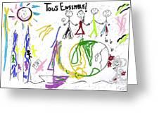 Tous Enseble, All Together, Todos Juntos Greeting Card