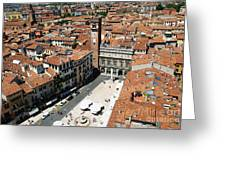 Tower View Of Piazza Delle Erbe In Verona Italy Greeting Card