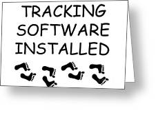 Tracking Software Installed  Greeting Card