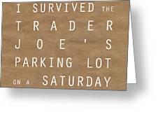 Trader Joe's Parking Lot Greeting Card