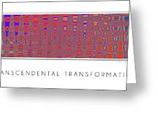 Transcendental Transformation Greeting Card