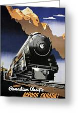 Travel Canadian Pacific Across Canada - Steam Engine Train - Retro Travel Poster - Vintage Poster Greeting Card