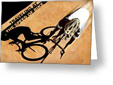 Traveling At The Speed Of Bike Greeting Card