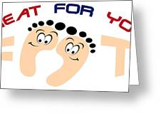 Treat For Your Feet Greeting Card