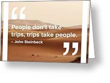 Trips Take People Greeting Card