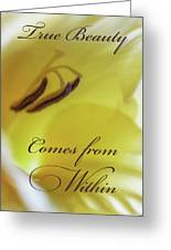 True Beauty Comes From Within Greeting Card