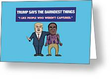 Trump Says The Darndest Things Greeting Card