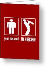 Trumpet Player - My Husband Greeting Card