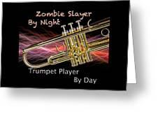 Trumpet Zombie Slayer 002 Greeting Card