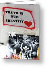 Truth Is Our Identity Greeting Card