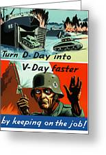 Turn D-day Into V-day Faster  Greeting Card