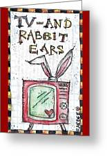 Tv And Rabbit Ears Greeting Card