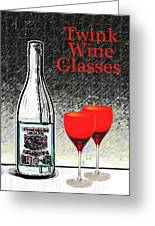 Twink Wine Glasses Greeting Card