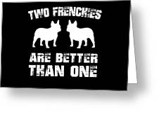 Two Frenchies Are Better Than One Greeting Card