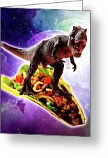 Tyrannosaurus Rex Dinosaur Riding Taco In Space Greeting Card