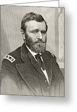 Ulysses S. Grant, 1822 To 1885. Union Greeting Card