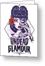 Undead Glamour Greeting Card