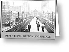 Upper Level Brooklyn Bridge C1900 Greeting Card