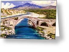 Ura E Mesit - Location Shkoder Albania Greeting Card