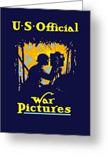 U.s. Official War Pictures Greeting Card