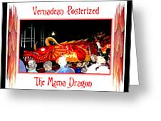 Vernadean Posterized - The Mama Dragon Greeting Card
