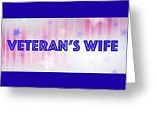 Veteran's Wife Greeting Card