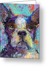 Vibrant Whimsical Boston Terrier Puppy Dog Painting Greeting Card by Svetlana Novikova