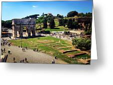 View Of The Arch Of Constantine From The Colosseum Greeting Card