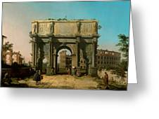 View Of The Arch Of Constantine With The Colosseum Greeting Card