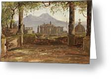 View Of The Castel Nuovo And Vesuvius From A Pergola Greeting Card