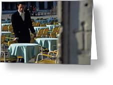 Waiter Preparing For The Day In Piazza San Marco In Venice Greeting Card