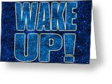 Wake Up Space Background Greeting Card