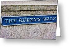 Walk With The Queen Quote Greeting Card