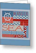 Wander Down By The Sea Greeting Card