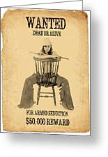 Wanted Alive Greeting Card